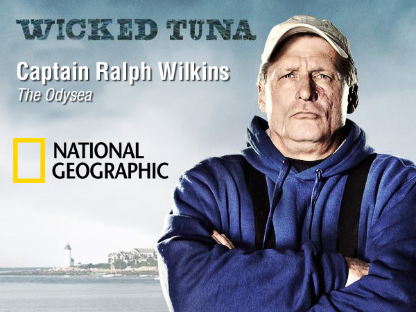 Captain Ralph Wilkins, The Odysea - Wicked Tuna, National Geographic
